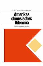 Amerikas Chinesisches Dilemma af Carl-Christoph Schweitzer