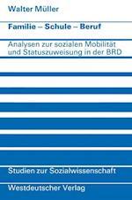Familie - Schule - Beruf (Studien Zur Sozialwissenschaft, nr. 25)