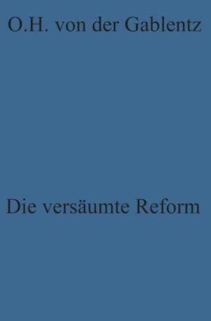 Die versaumte Reform af Otto Heinrich ˜von derœ Gablentz