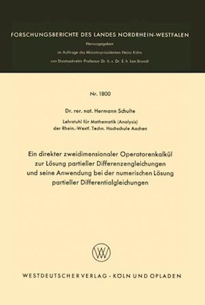 Ein direkter zweidimensionaler Operatorenkalkul zur Losung partieller Differenzengleichungen und seine Anwendung bei der numerischen Losung partieller Differentialgleichungen af Hermann Schulte