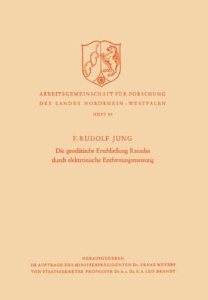Die geodatische Erschlieung Kanadas durch elektronische Entfernungsmessung af Friedrich Rudolf Jung