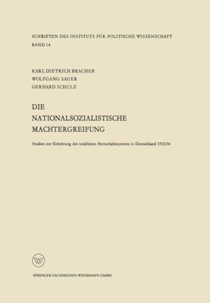 Die nationalsozialistische Machtergreifung af Karl Dietrich Bracher