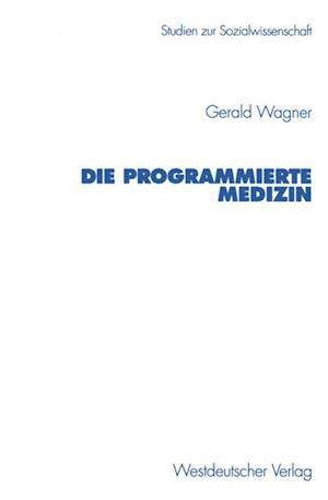 Die programmierte Medizin af Gerald Wagner