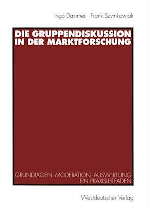 Die Gruppendiskussion in der Marktforschung af Ingo Dammer, Frank Szymkowiak