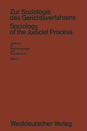 Zur Soziologie des Gerichtsverfahrens (Sociology of the Judicial Process)