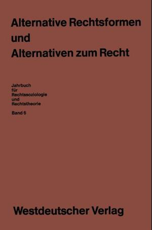 Alternative Rechtsformen und Alternativen zum Recht