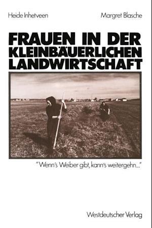 Frauen in der kleinbauerlichen Landwirtschaft af Margret Blasche