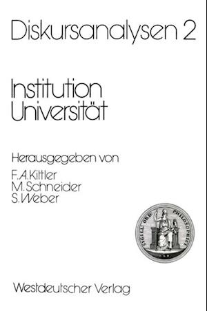 Diskursanalysen 2: Institution Universitat