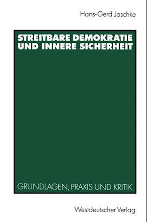 Streitbare Demokratie und Innere Sicherheit af Hans-Gerd Jaschke