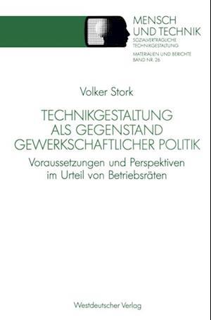 Technikgestaltung als Gegenstand gewerkschaftlicher Politik