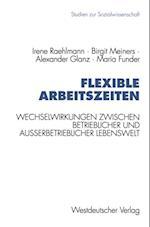 Flexible Arbeitszeiten af Irene Raehlmann, Maria Funder, Alexander Glanz
