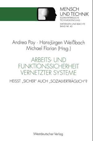 Arbeits- und Funktionssicherheit vernetzter Systeme af Hans-Jurgen Weibach