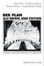 Der Plan als Befehl und Fiktion af Hans-Hermann Hertle, M. Rainer Lepsius, Theo Pirker