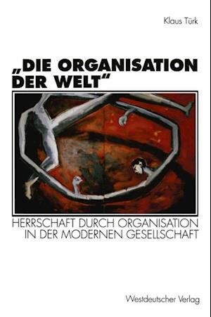 Die Organisation der Welt' af Klaus Turk