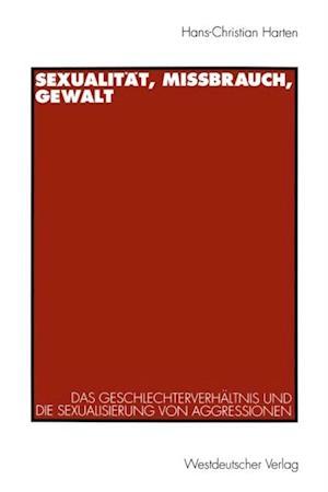 Sexualitat, Mibrauch, Gewalt af Hans-Christian Harten
