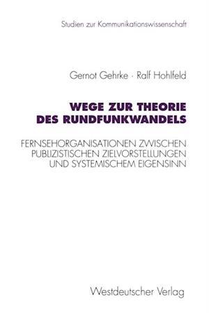 Wege zur Theorie des Rundfunkwandels af Gernot Gehrke, Ralf Hohlfeld