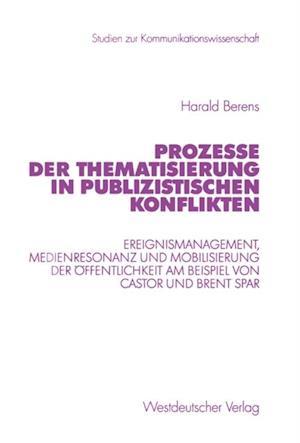 Prozesse der Thematisierung in publizistischen Konflikten af Harald Berens