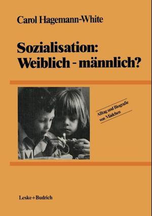 Sozialisation: Weiblich - mannlich? af Carol Hagemann-White