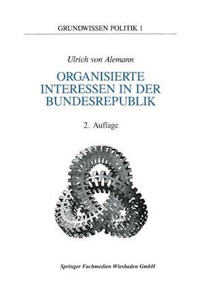 Organisierte Interessen in der Bundesrepublik Deutschland af Ulrich von Alemann