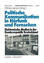 Politische Kommunikation in Hörfunk Und Fernsehen