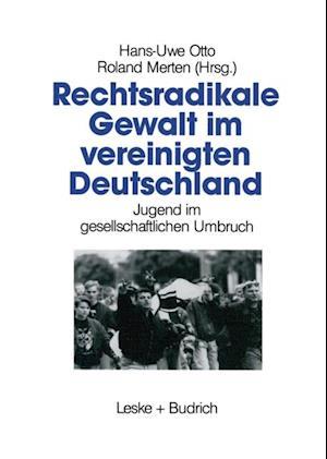 Rechtsradikale Gewalt im vereinigten Deutschland