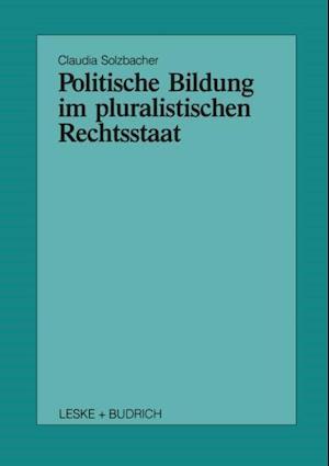 Politische Bildung im pluralistischen Rechtsstaat