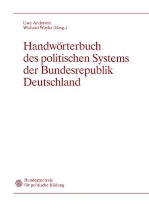 Handworterbuch des politischen Systems der Bundesrepublik Deutschland af Uwe Andersen, Wichard Woyke