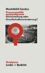 Frauenpolitik: Gleichstellung oder Gesellschaftsveranderung