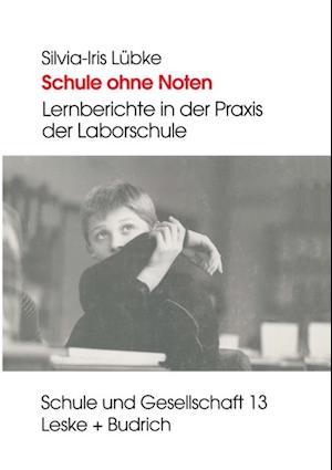 Schule ohne Noten af Silvia-Iris Lubke