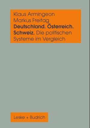 Deutschland, Osterreich und die Schweiz. Die politischen Systeme im Vergleich af Klaus Armingeon, Markus Freitag