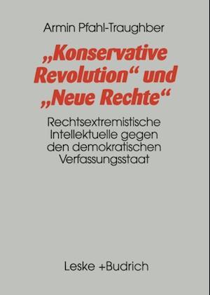 Konservative Revolution und Neue Rechte af Armin Pfahl-Traughber