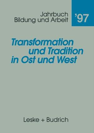 Transformation und Tradition in Ost und West