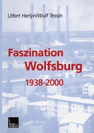 Faszination Wolfsburg 1938-2000 af Wulf Tessin, Ulfert Herlyn