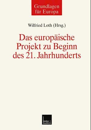 Das europaische Projekt zu Beginn des 21. Jahrhunderts