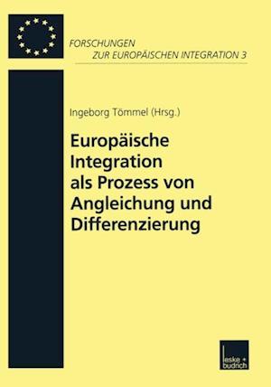 Europaische Integration als Prozess von Angleichung und Differenzierung