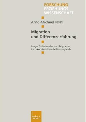 Migration und Differenzerfahrung af Arnd-Michael Nohl