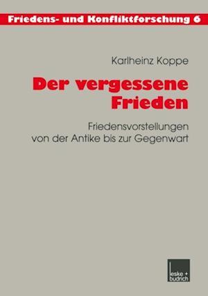 Der vergessene Frieden af Karlheinz Koppe