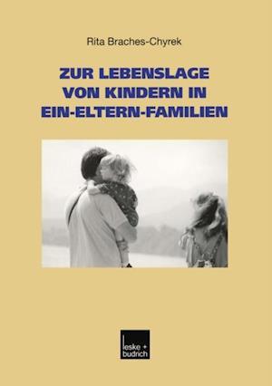 Zur Lebenslage von Kindern in Ein-Eltern-Familien af Rita Braches-Chyrek