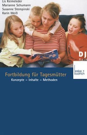Fortbildung fur Tagesmutter af Karin Weiss, Lis Keimeleder, Marianne Schumann