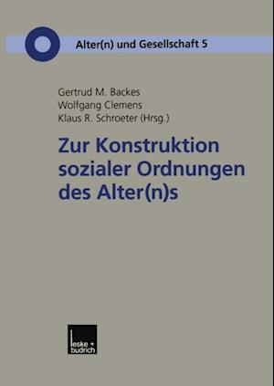 Zur Konstruktion sozialer Ordnungen des Alter(n)s