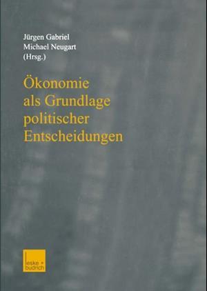 Okonomie als Grundlage politischer Entscheidungen