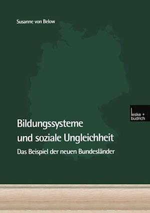 Bildungssysteme und soziale Ungleichheit af Susanne von Below