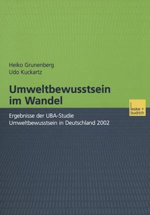 Umweltbewusstsein im Wandel af Udo Kuckartz, Heiko Grunenberg