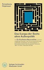 Das Europa Der Sechs Ohne Aussenpolitik af Karlheinz Neunreither
