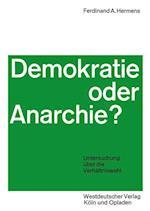 Demokratie Oder Anarchie? af Ferdinand Aloys Hermens, Ferdinand Aloys Hermens