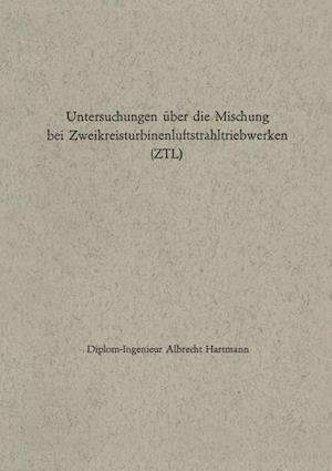 Untersuchungen Über Die Mischung Bei Zweikreisturbinenluftstrahltriebwerken (Ztl)