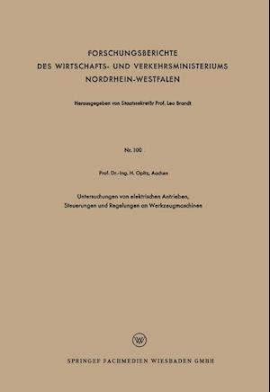 Bog, paperback Untersuchungen Von Elektrischen Antrieben, Steuerungen Und Regelungen an Werkzeugmaschinen af Herwart Opitz
