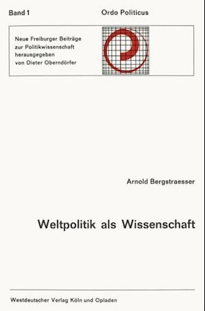Weltpolitik als Wissenschaft af Arnold Bergstraesser