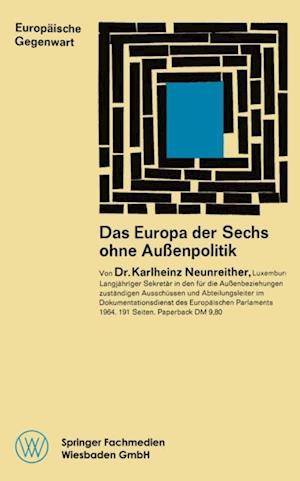 Das Europa der Sechs ohne Auenpolitik af Karlheinz Neunreither