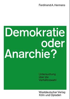 Demokratie oder Anarchie? af Ferdinand Aloys Hermens